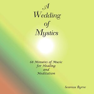 A Wedding of Mystics by Brother Seamus